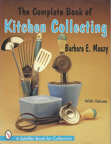 Image for The Complete Book of Kitchen Collecting:  With Values