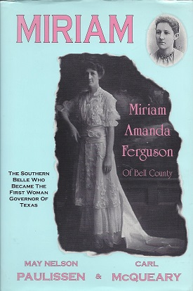 Image for Miriam:  The Southern Belle Who Became the First Woman Governor of Texas, Miriam Amanda Ferguson, [1875-1961]