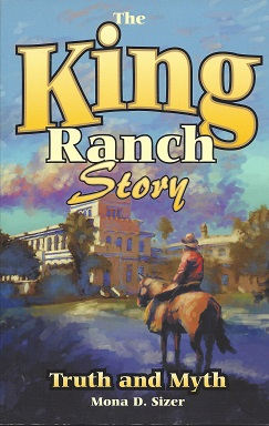 Image for King Ranch Story  Truth and Myth