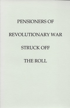 Image for Pensioners of Revolutionary War Struck off the Roll: With an Added Index to States
