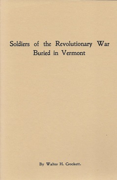 Image for Soldiers of the Revolutionary War Buried in Vermont: and Anecdotes and Incidents Relating to Some of Them:  A Paper Read before the Vermont Historical  Society... October 27, 1904