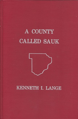 Image for A County Called Sauk: A Human History of Sauk County, Wisconsin