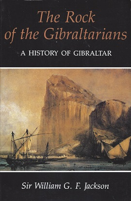Image for The Rock of the Gibraltarians: A History of Gibraltar