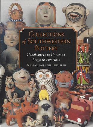 Image for Collections of Southwestern Pottery: Candlesticks to Canteens, Frogs to Figurines