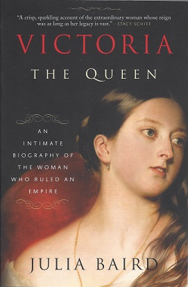 Image for Victoria the Queen: An Intimate Biography of the Woman Who Ruled an Empire