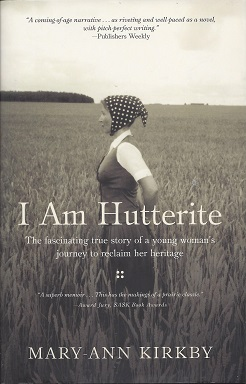 Image for I Am Hutterite: The Fascinating True Story of a Young Woman's Journey to Reclaim Her Heritage