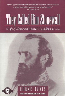 Image for They Called Him Stonewall:  Life of Lt. General T. J. Jackson, C.S.A.