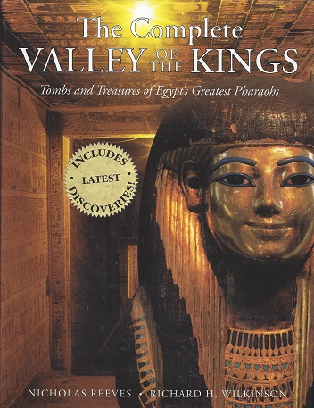 Image for The Complete Valley of the Kings: Tombs and Treasures of Egypt's Greatest Pharohs