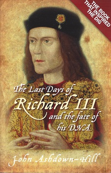 Image for The Last Days of Richard III and the Fate of His DNA