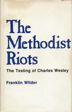 Image for The Methodist Riots: The Testing of Charles Wesley