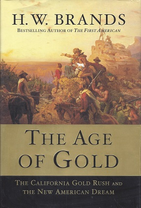 Image for The Age of Gold:  The California Gold Rush and the New American Dream