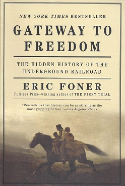 Image for Gateway to Freedom: The Hidden History of the Underground Railroad