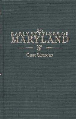 Image for Early Settlers of Maryland: An Index to Names of Immigrants Compiled from Records of Land Patents, 1633-1680, in the Hall of Records, Annapolis, Maryland