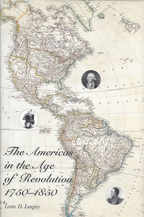 Image for The Americas in the Age of Revolution 1750-1850