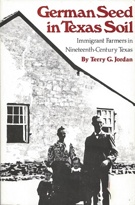 Image for German Seed in Texas Soil: Immigrant Farmers in Nineteenth-Century Texas