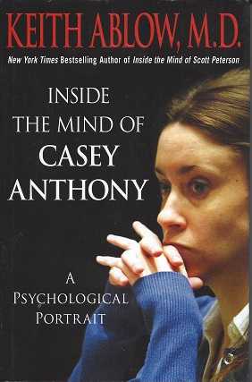 Image for Inside the Mind of Casey Anthony: A Psychological Portrait