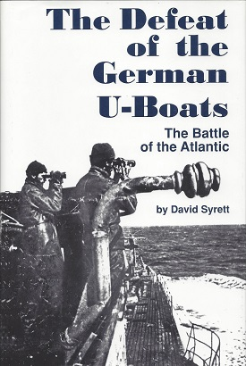 Image for The Defear of the German U-Boats: The Battle of the Atlantic