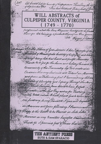 Image for Will Abstracts of Culpeper County, Virginia: Culpeper County Will Book A 20 July 1749  - 17 May 1770