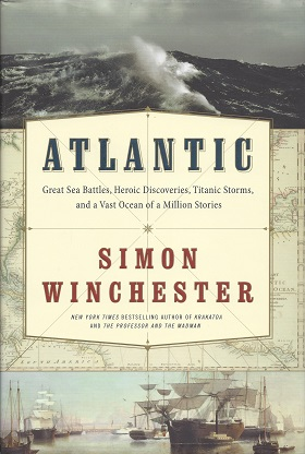 Image for Atlantic: Great Sea Battles, Heroic Discoveries, Titanic Storms, and A Vast Ocean of A Million Stories