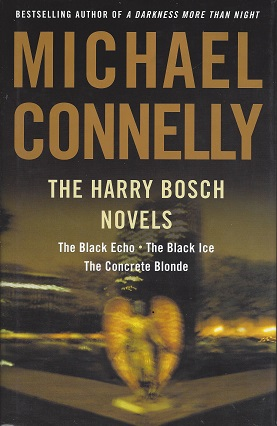 Image for The Hary Bosch Novels: The Black Echo, The Black Ice, The Concrete Blonde