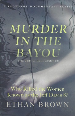 Image for Murder in the Bayou: Who Killed the Women Known as the Jeff Davis 8?
