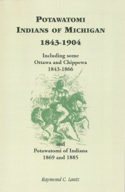 Image for Potawatomi Indians of Michigan 1843-1904:  Including Some Ottawa and Chippewa 1843-1866 and Potawatomi of Indiana 1869-1885