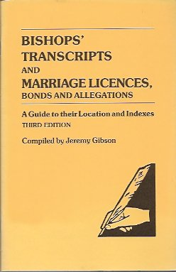 Image for Bishops' Transcripts and Marriage Licences, Bonds and Allegations: A Guide to their Location and Indexes