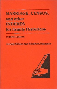 Image for Marriage, Census, and other Indexes for Family Historians