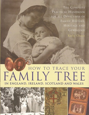 Image for How to Trace Your Family Tree: In England, Ireland, Scotland and Wales