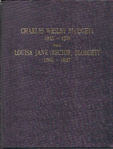 Image for Genealogy of Charles Wesley Blodgett 1845-1931 and of his wife Louisa Jane Rector 1850-1937