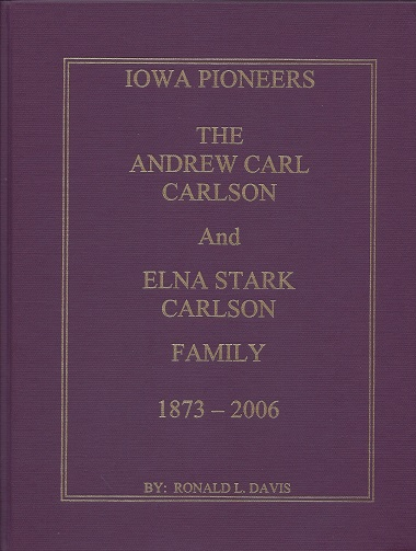 Image for The Andrew Carl Carlson and Elna Stark Carlson Family, 1873 - 2006