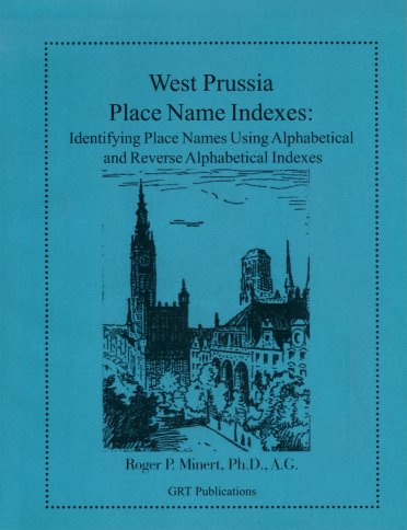Image for West Prussia Place Name Indexes:  Identifying Place Names Using Alphabetical and Reverse Alphabetical Indexes