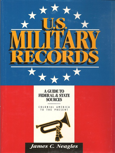 Image for U. S. Military Records:  A Guide to Federal & State Sources Colonial America to the Present