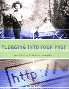 Image for Plugging Into Your Past:  How to Find Real Family History Records Online