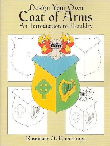 Image for Design Your Own Coat of Arms: An Introduction to Heraldry