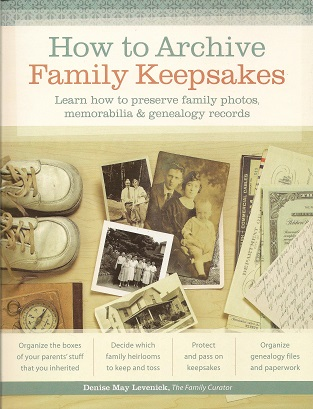Image for How to Archive Family Keepsakes:  Learn How to Preserve Family Photos, Memorabilia and Genealogy Records