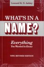 Image for What's in a Name? :  Everything You Wanted to Know