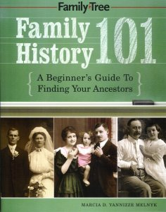 Image for Family History 101:  A Beginner's Guide to Finding Your Ancestors