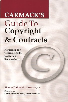 Image for Carmack's Guide to Copyright & Contracts:  A Primer for Genealogists, Writers & Researchers