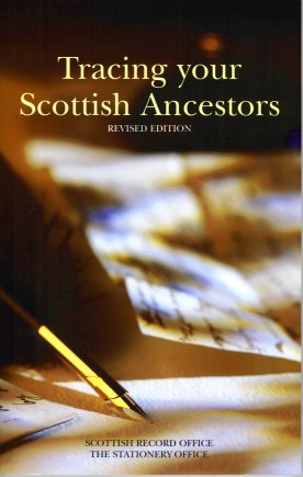 Image for Tracing Your Scottish Ancestors:  A Guide to Ancestry Research in the Scottish Record Ofice