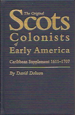 Image for The Original Scots Colonists of Early America: Caribbean Supplement 1611-1707