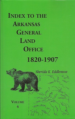 Image for Index to the Arkansas General Land Office, 1820-1907, Vol. 4:  Covering the Counties of Benton and Carroll
