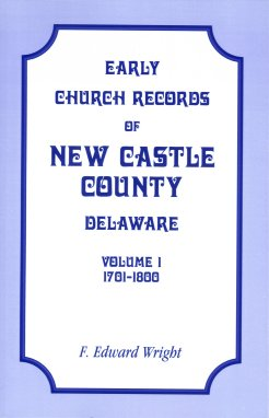 Image for Early Church Records of New Castle County, Delaware, Volume 1, 1701-1800