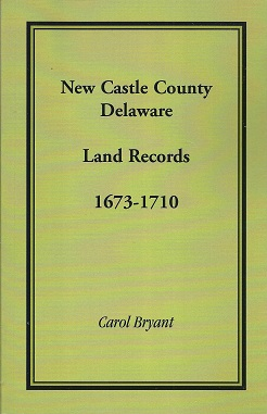Image for New Castle County, Delaware Land Records, 1673-1710