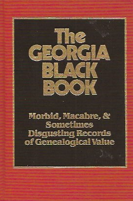 Image for Georgia Black Book:  Morbid, Macabre and Disgusting Records of Genealogical Value