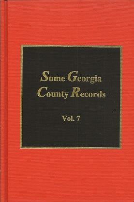 Image for Some Georgia County Records  Being Some of the Legal Records of Clarke, Dawson, Habersham, Franklin, Lincoln, & Oglethorpe Counties