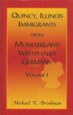 Image for Quincy, Illinois, Immigrants from Musterland, Westphalia, Germany:  Volume I