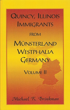 Image for Quincy, Illinois, Immigrants from Musterland, Westphalia, Germany  Volume II