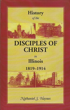 Image for History of the Disciples of Christ in Illinois, 1819-1914
