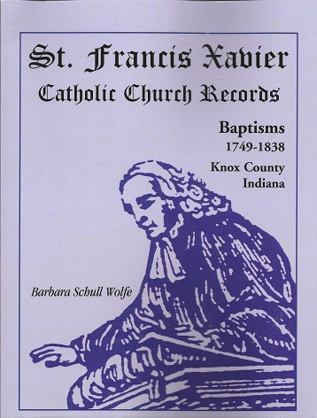 Image for St. Francis Xavier Catholic Church Records:  Baptisms, 1749-1838, Knox County, Indiana